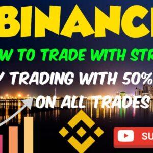 BINANCE Trading Strategy | 50% profit no Loss Trade | Best Day trading Strategy for daily profit....